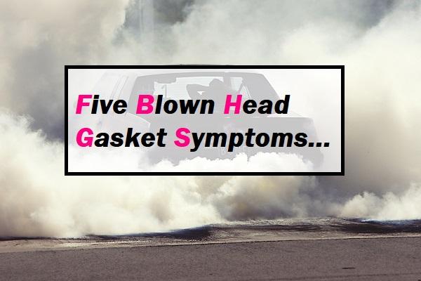 Blown Head Gasket Symptoms